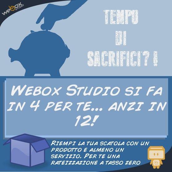 Webox Studio si fa in 4 per TE... anzi in 12! Scopri come avere una rateizzazione a tasso zero!