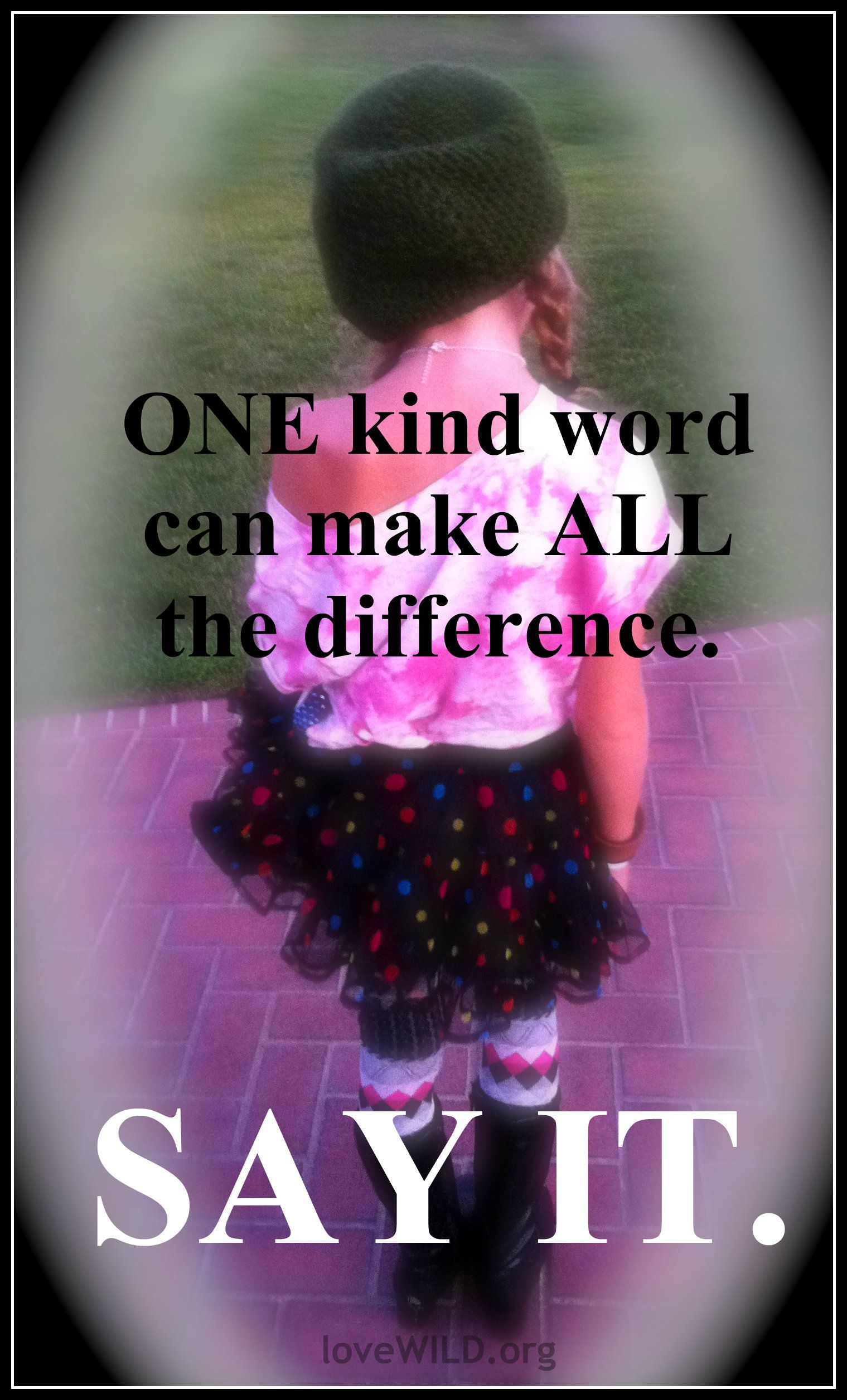 let YOUR words be the difference for someone.
