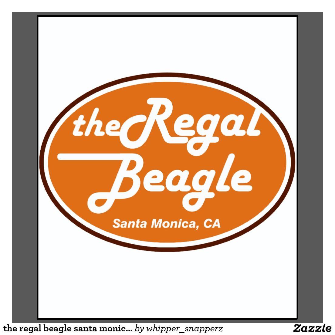 The Regal Beagle Santa Monica Ca T Shirt Zazzle Com Tee