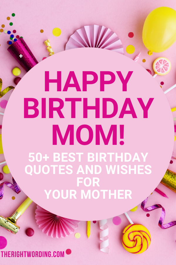 Happy Birthday Mom 50 Best Birthday Wishes Quotes For Your