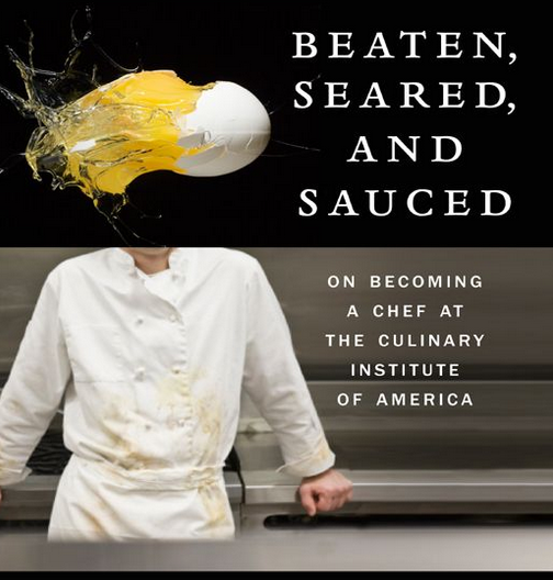 """""""Beaten, Seared, and Sauced: On Becoming a Chef at the Culinary Institute of America"""" - A Book Review on Solid Gold Eats"""