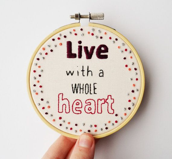"""Inspirational Quote Hand Embroidery 4 inch Hoop Red Typography Wall Art """"Live with a whole heart"""""""