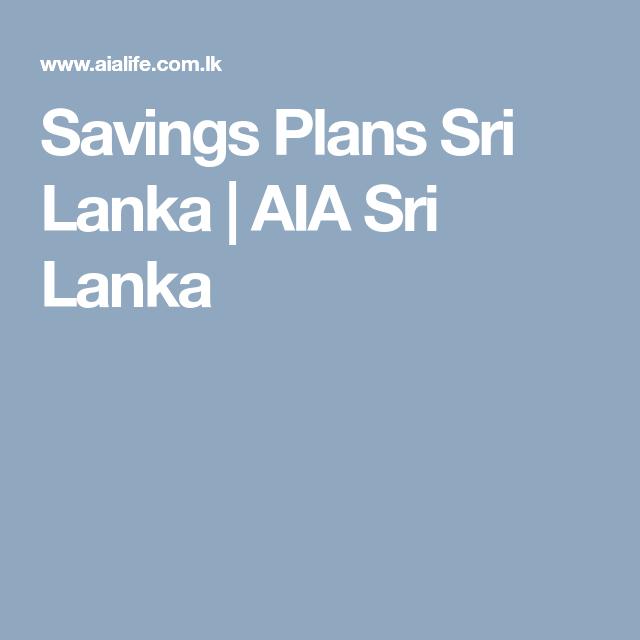 Savings Plans Sri Lanka Aia Sri Lanka Savings Plan How To