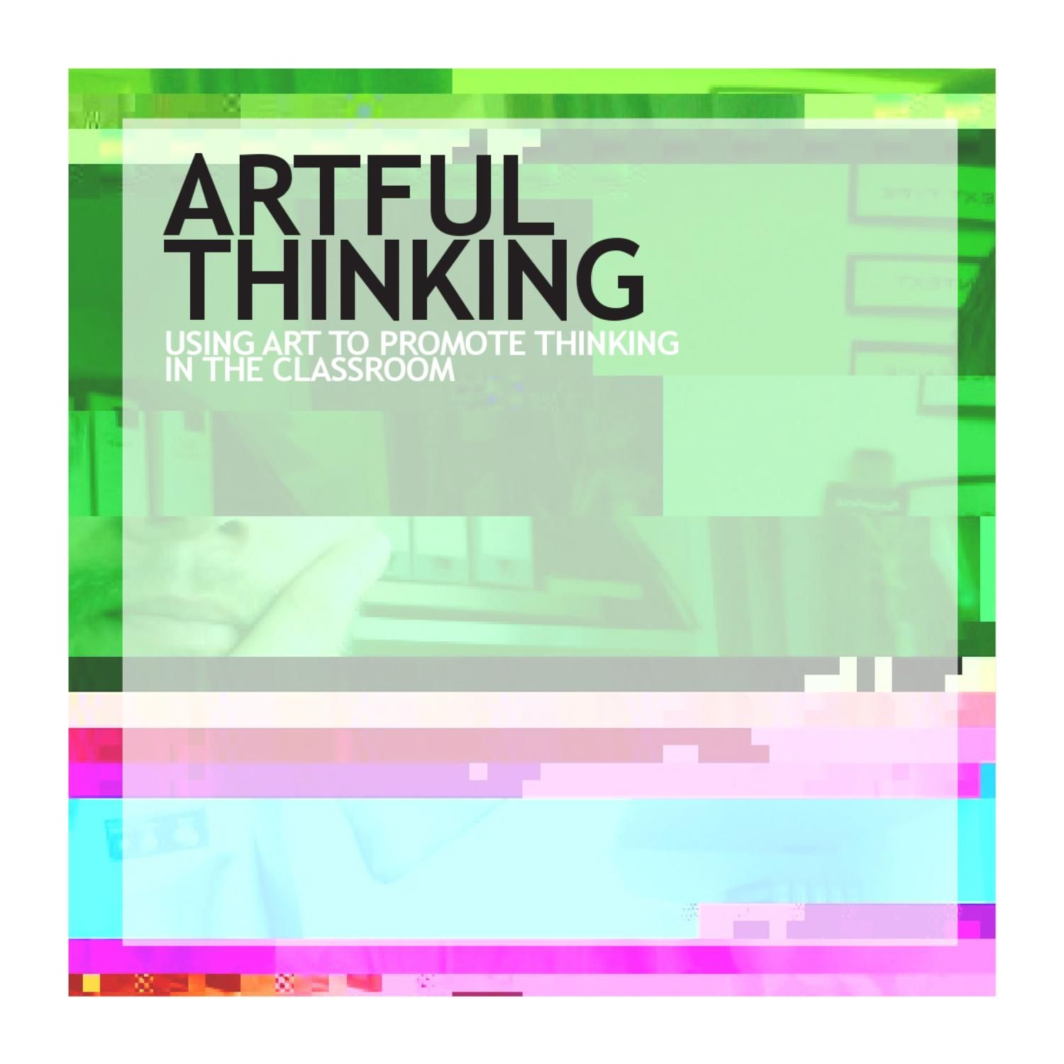 Artful Thinking Using Art To Promote Thinking In The