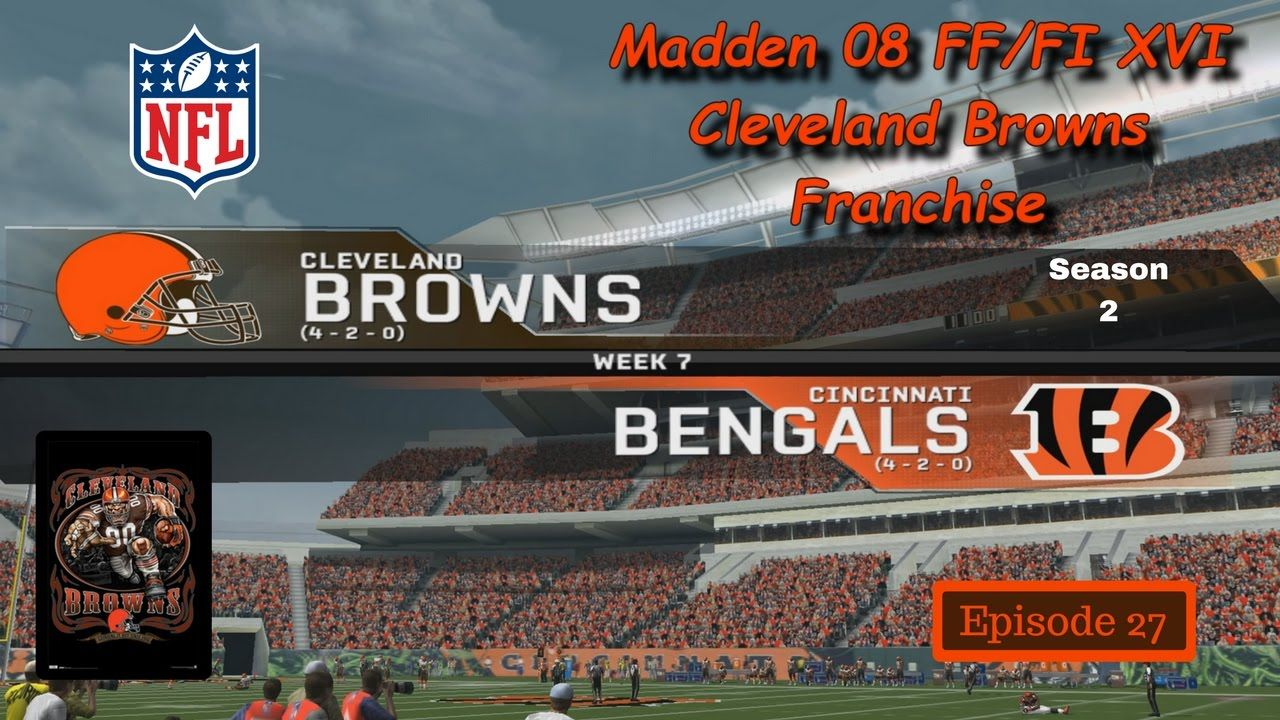 Browns at Bengals (S2/Wk7) - Madden 08 - FF/FI XVI - Cleveland