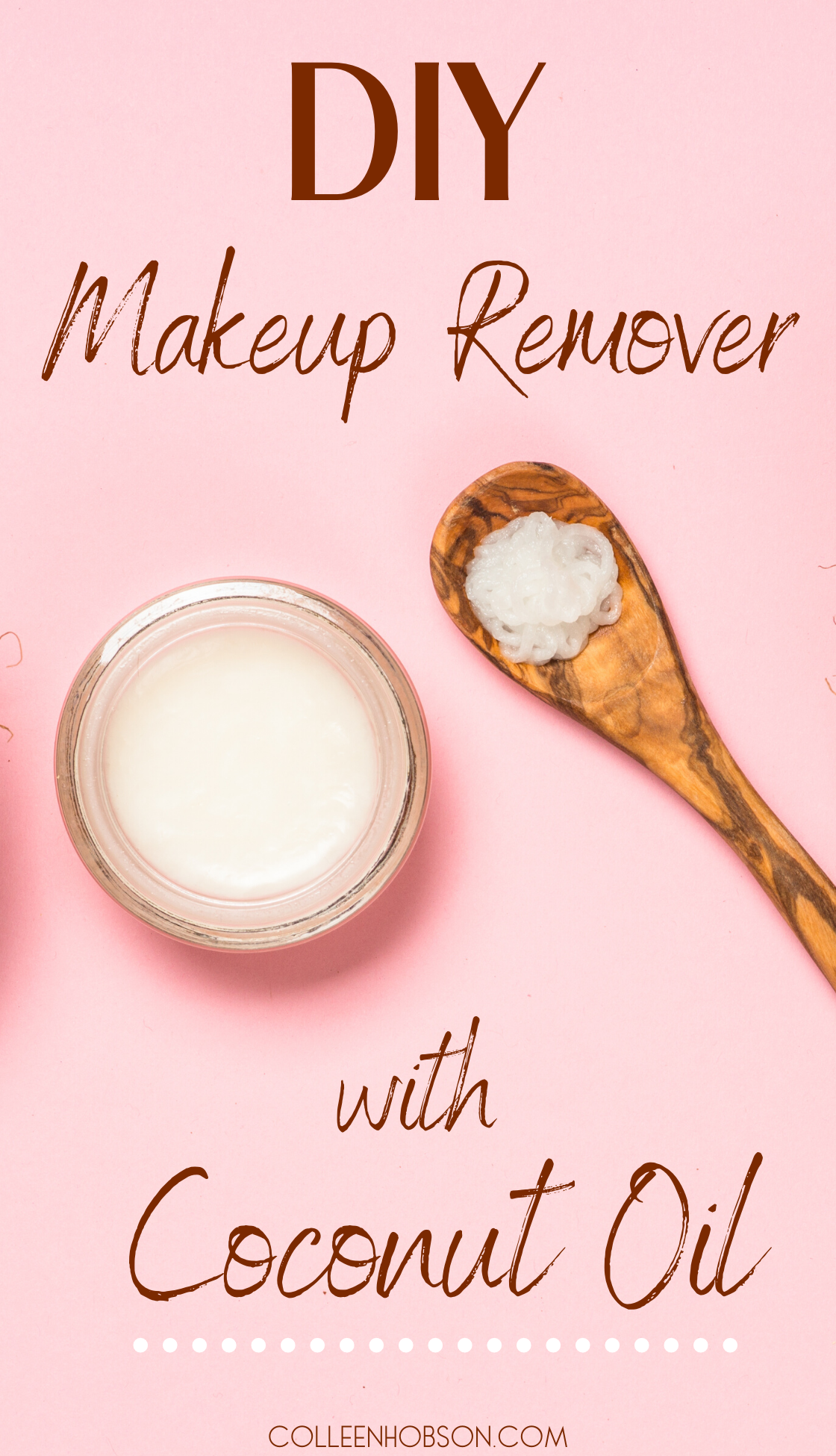 How To Make Coconut Oil Makeup Remover Colleen Hobson in