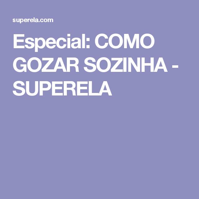 Especial: COMO GOZAR SOZINHA - SUPERELA