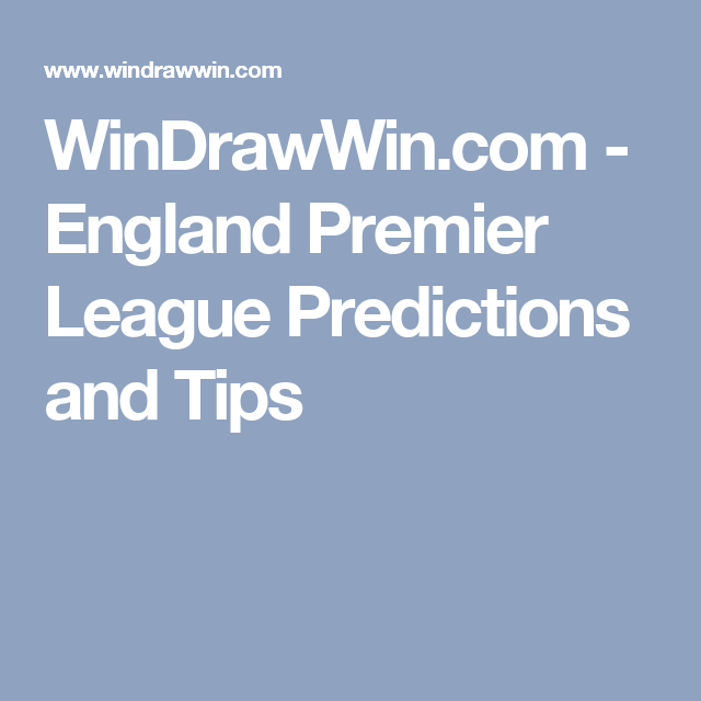 WinDrawWin com - England Premier League Predictions and Tips