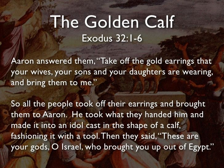 Exodus 32l1 6 Materialism Exodus Golden Calf