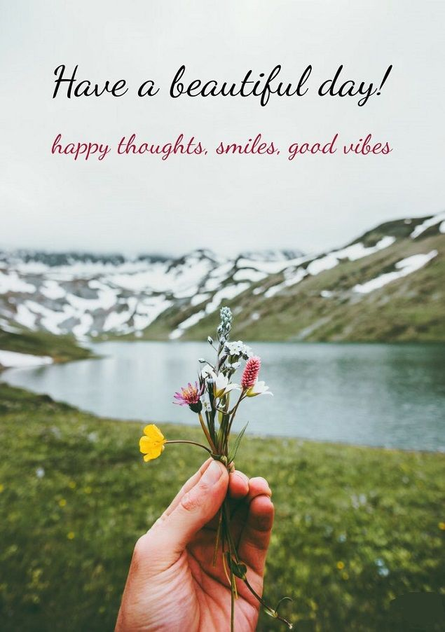 Have A Beautiful Day Good Health Wishes Beautiful Day Quotes Good Morning Inspirational Quotes