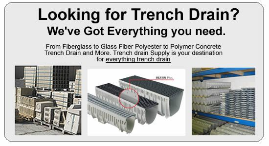 Trench Drain and Driveway Drain in Fiberglass and Polymer Concrete by Trench Drain Supply