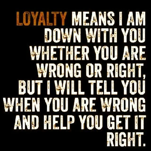 Loyalty Loyalty Quotes Me Quotes Quotes