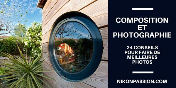 la composition en photographie   24 conseils pour faire de meilleures photos sans changer de