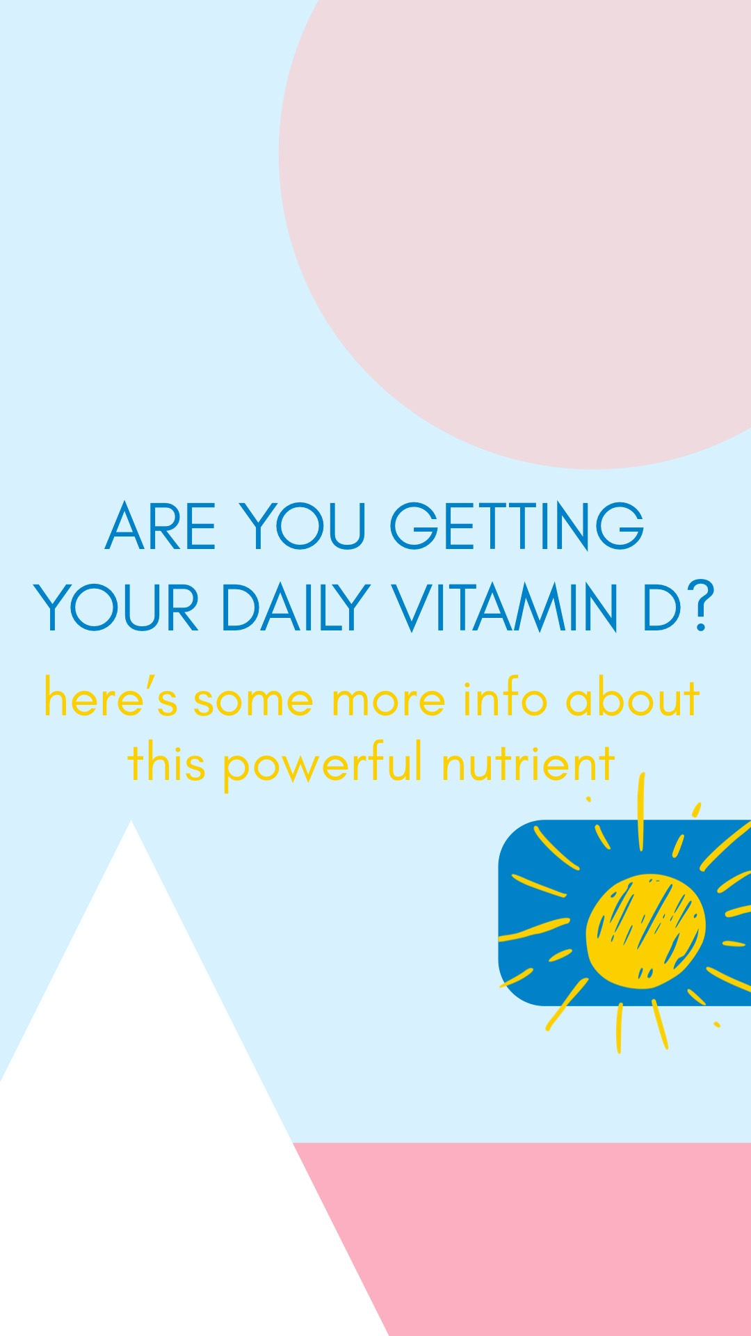 ESSENTIAL VITAMIN D Are you getting enough?