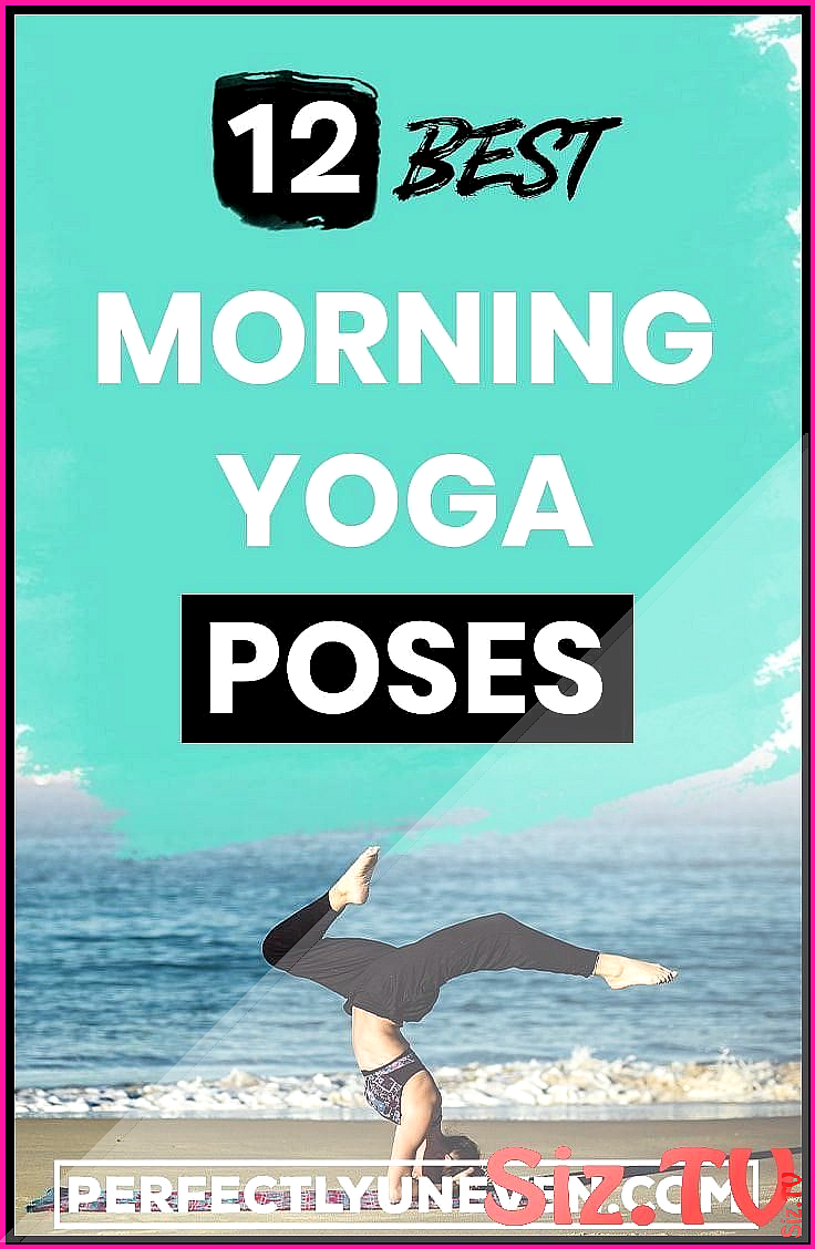 12 Steps Quick Morning Yoga Routine Yoga Poses For Morning 12 Steps Quick Mornin  Accessories Bilder...