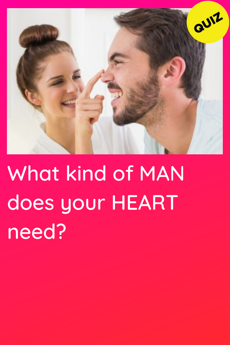 Personality Quiz: What kind of Man does your Heart