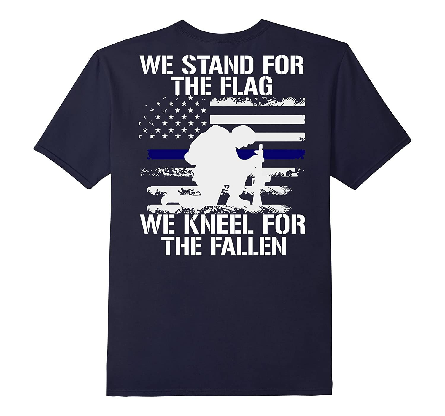 Stand For Flag - kneel For Fallen - Nation Police Week Tees