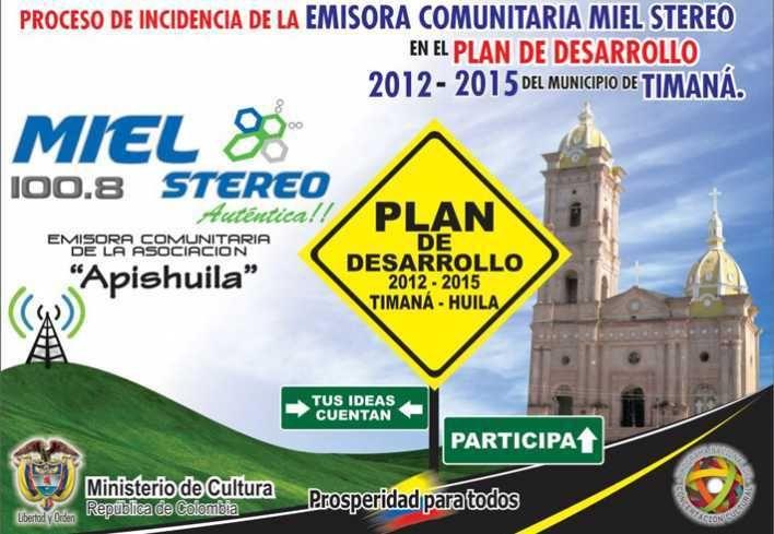 Miel Stereo hace visible el plan de desarrollo de Timaná 2012 - 2015