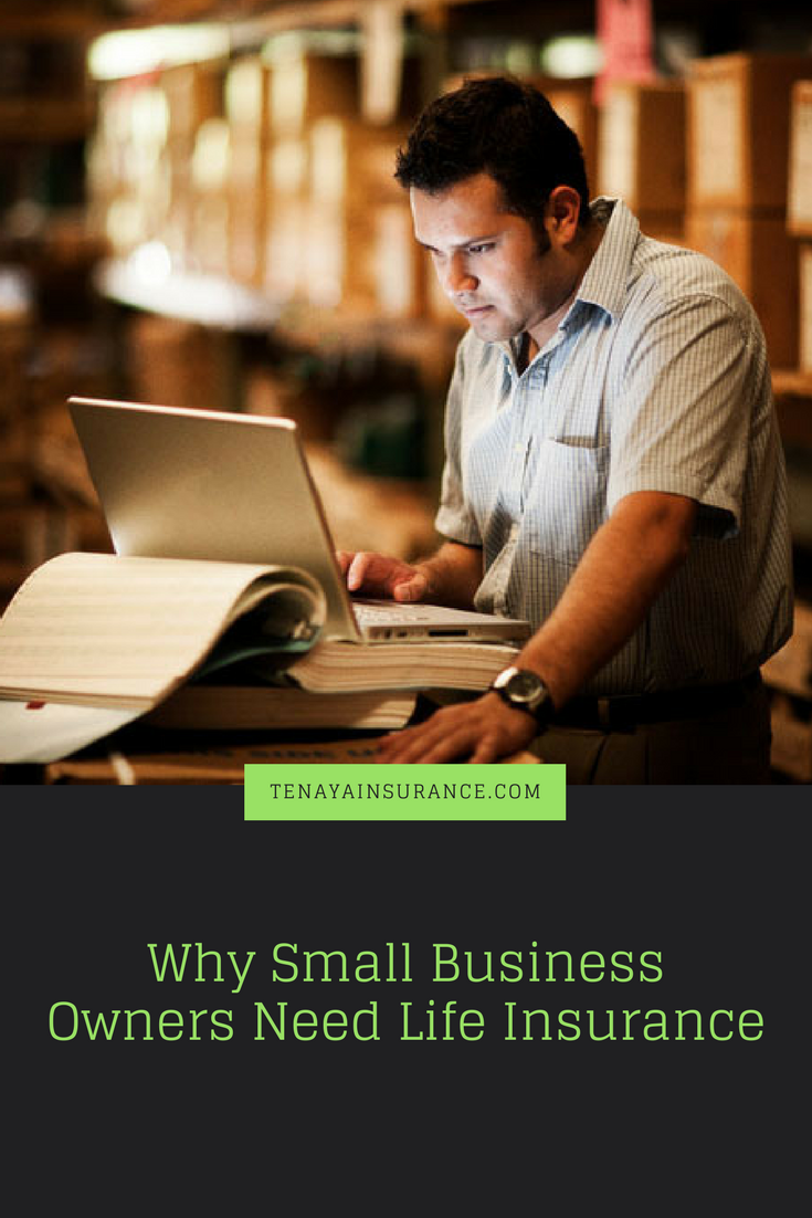 Why Small Business Owners Need Life Insurance Life Insurance Isn