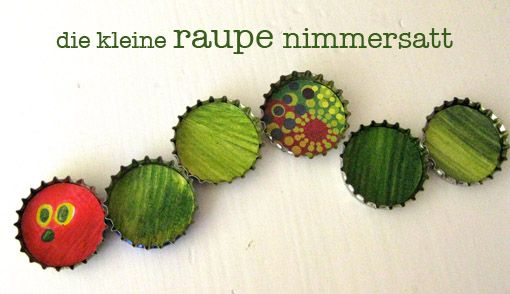 Kronkorken raupe nimmersatt kindergarten pinterest - Raupe basteln kindergarten ...