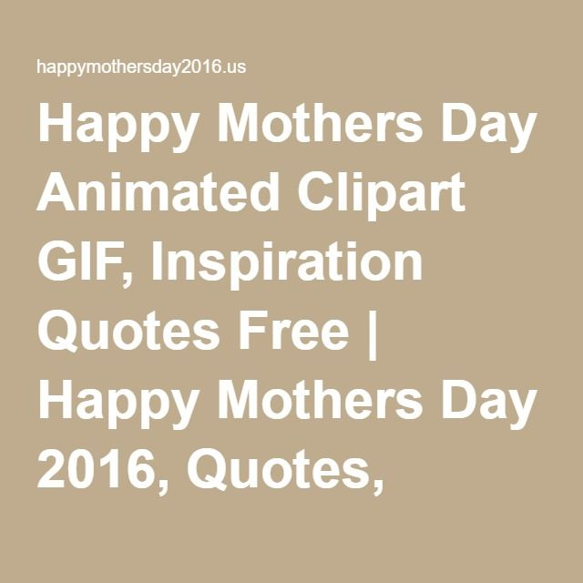 Happy Mothers Day Animated Clipart GIF, Inspiration Quotes Free ...
