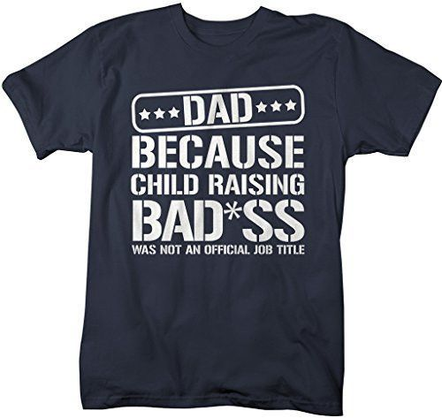 21238368f Funny Dad T-Shirt, Job Title Shirts. Let dad know he's bad*ss! This funny  shirt reads Dad because child raising badass was not an official job title  and ...
