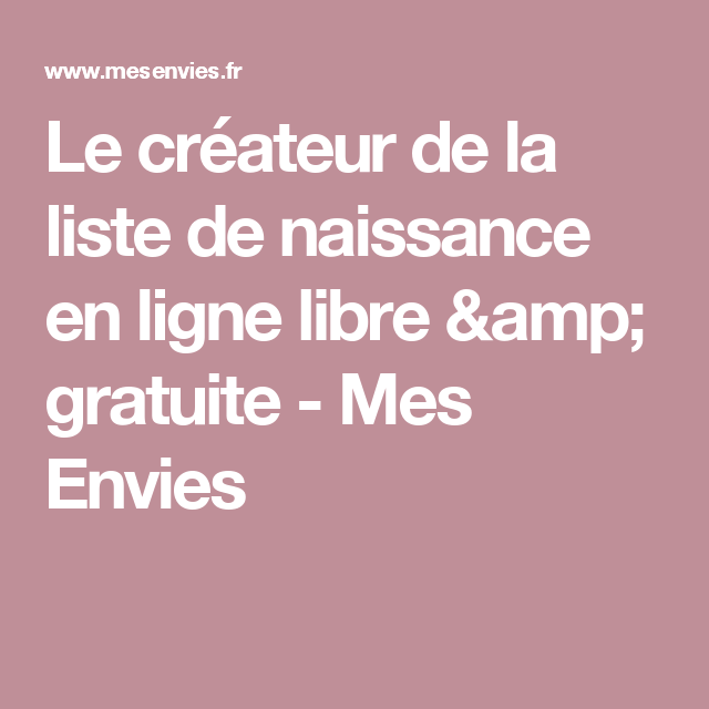 Le Createur De La Liste De Naissance En Ligne Libre Gratuite Mes