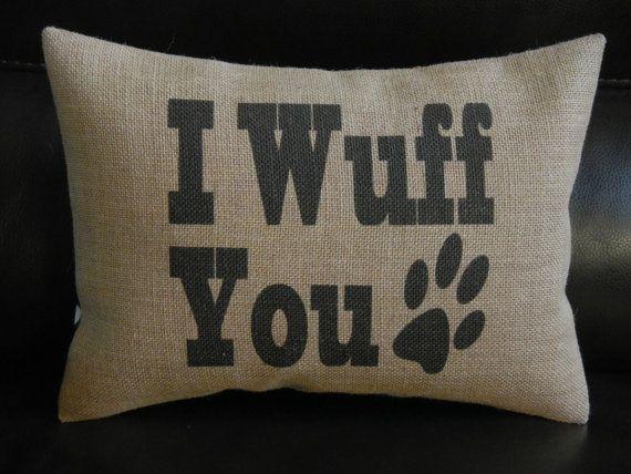 I Wuff You Burlap Pillow, Dog Decor, shabby chic, Farmhouse Pillows, Dog4, INSERT INCLUDED