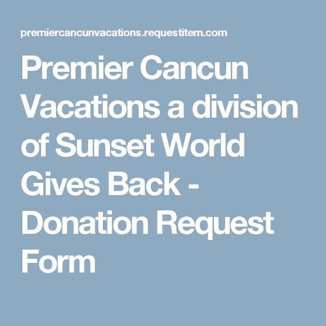Premier Cancun Vacations A Division Of Sunset World Gives Back