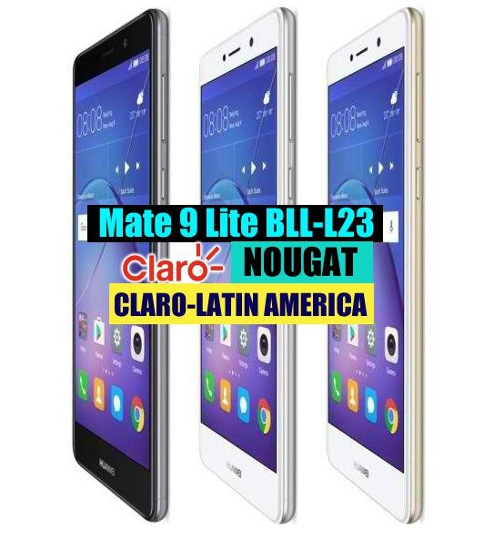 Huawei Mate 9 Lite BLL-L23 Nougat B341 Update EMUI5(Claro-Latin