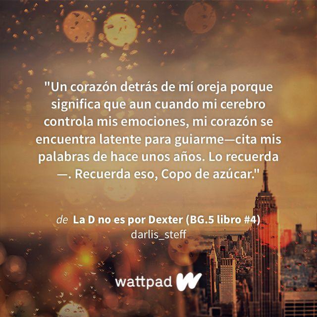 """Estoy leyendo """"La D no es por Dexter (BG.5 libro #4)"""" en #Wattpad #romance."""