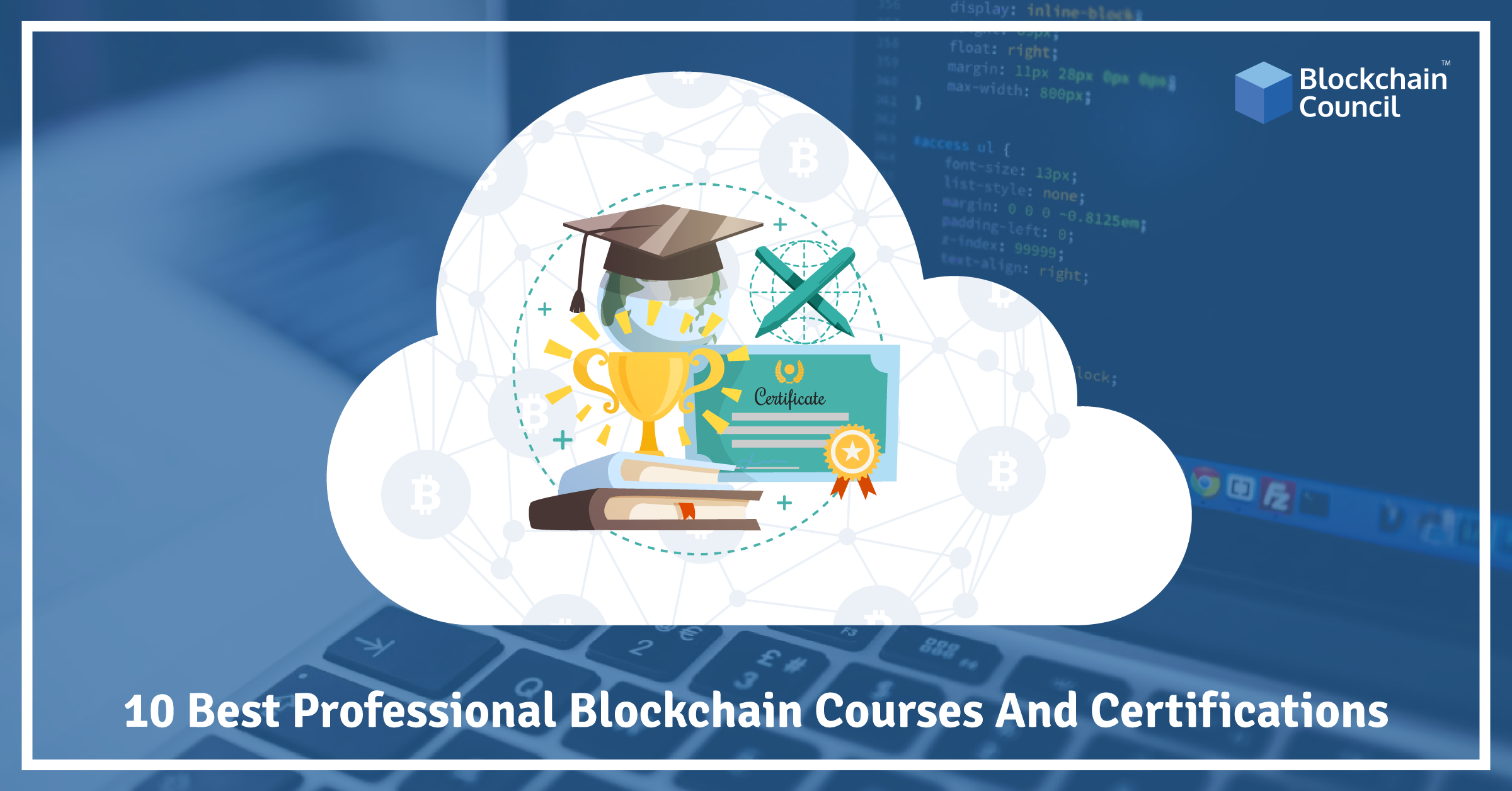 10 Best Professional Blockchain Courses And Certifications Blockchain Blockchain Technology Certificate