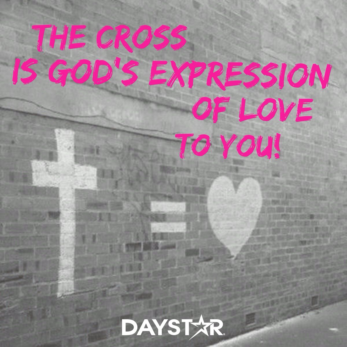 The Cross is God's expression of love to you! [Daystar.com ...