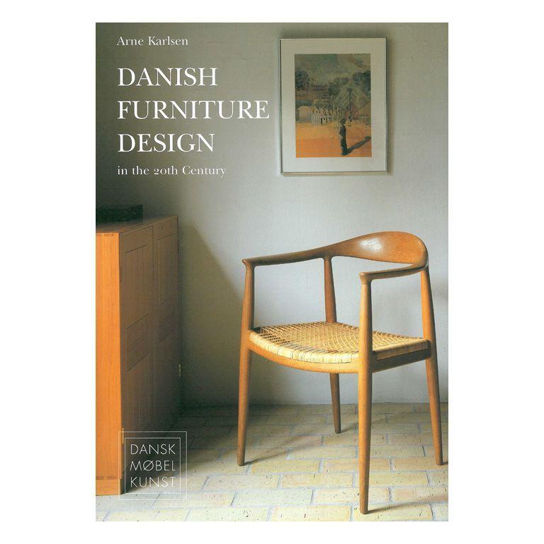 Danish Furniture Design In The 20th Century Book Danish Furniture Design Danish Furniture Furniture Design