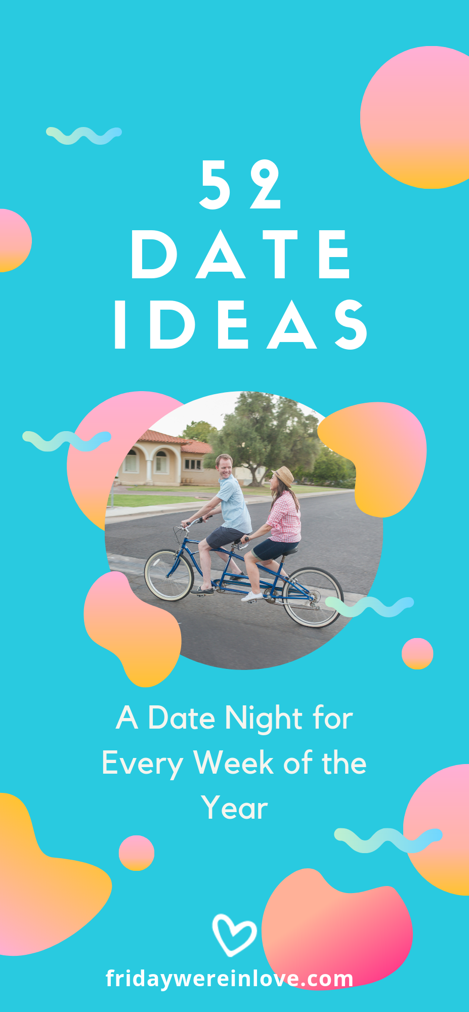 52 Date Night Ideas: A date for every week of the year