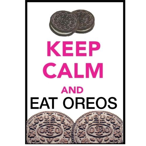 Eat Oreos Cool Words Keep Calm Cute Quotes