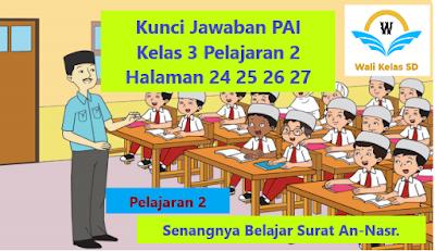 Kunci Jawaban Pai Kelas 3 Pelajaran 2 Halaman 24 25 26 27 Buku Halaman Belajar Di Rumah