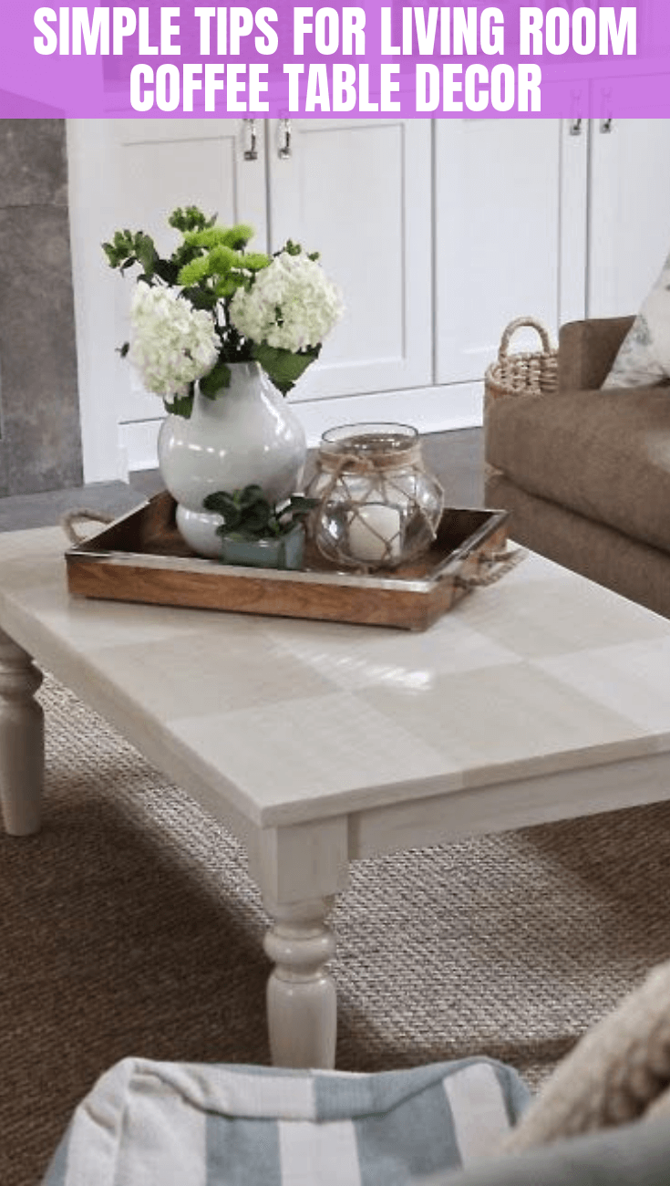 Simple Tips For Living Room Coffee Table Decor Coffee Table Farmhouse