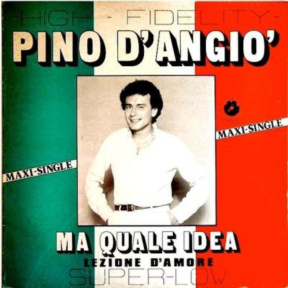 Pino D Angio Ma Quale Idea 1980 Disco Music Italo Disco Songs