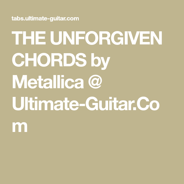 The Unforgiven Chords By Metallica Ultimate Guitar Guitar