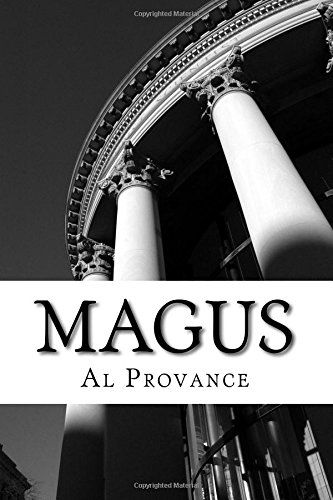 Magus: A prodigy tarnished by war by Al Provance