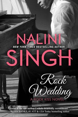 Rock Wedding 4 Rock Kiss By Nalini Singh Kiss Books Nalini