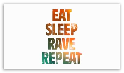 Download Eat Sleep Rave Repeat Hd Wallpaper Eat Sleep Rave
