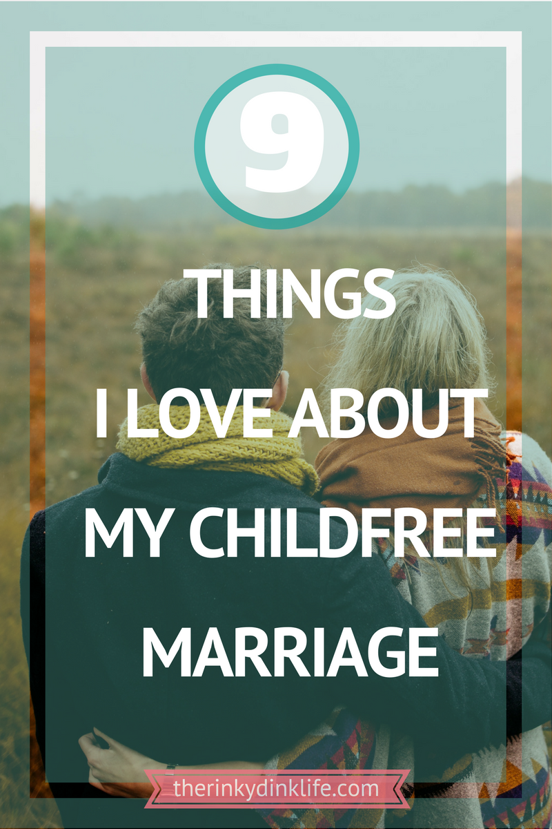 Nine Things I Love About My Childfree Marriage | Childfree Articles
