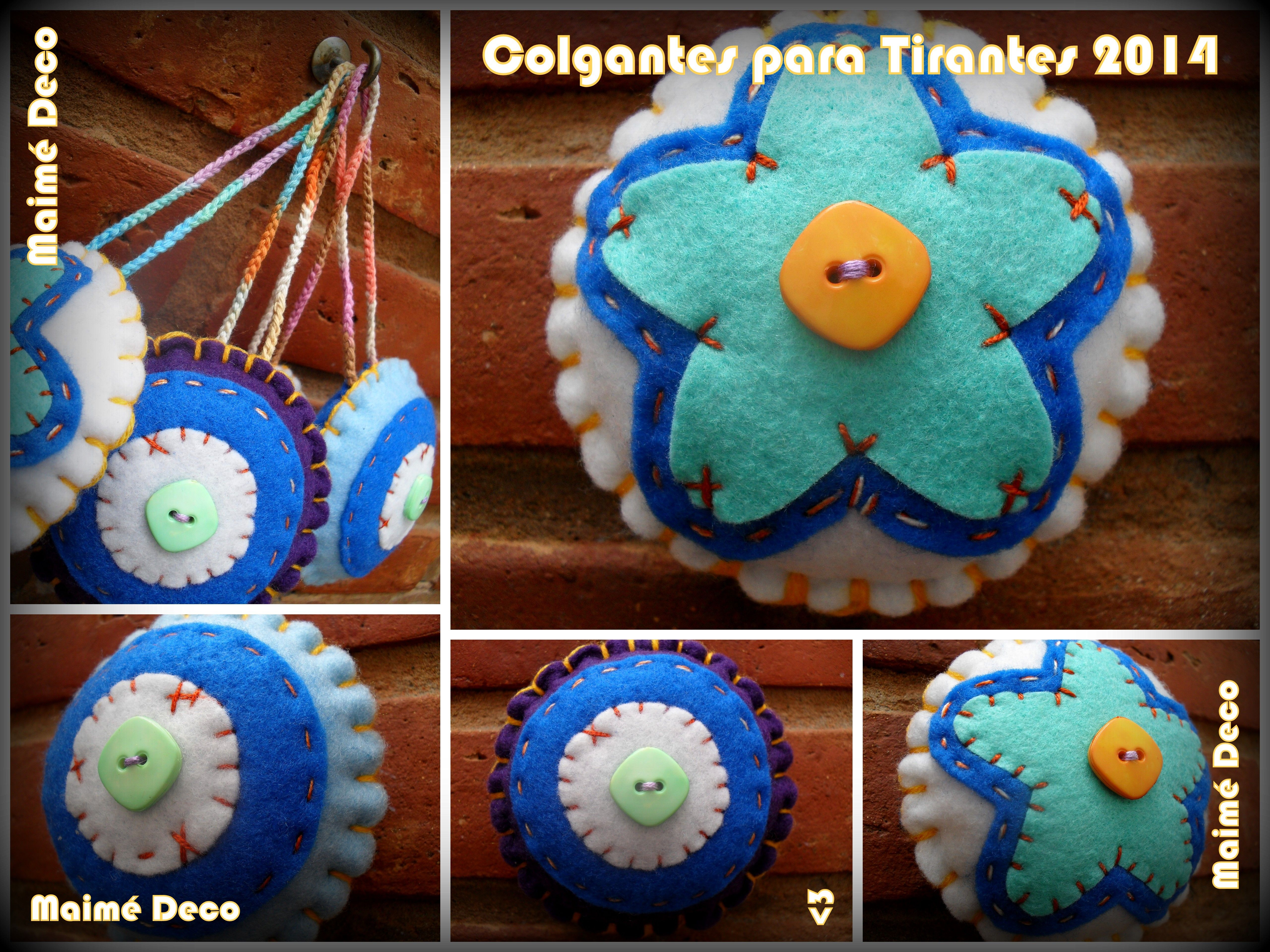 Maimé Deco Colgantes para Tirantes! Redonditos de 10 cm de diámetro realizados en Pañolenci y rellenos de Vellón Siliconado.