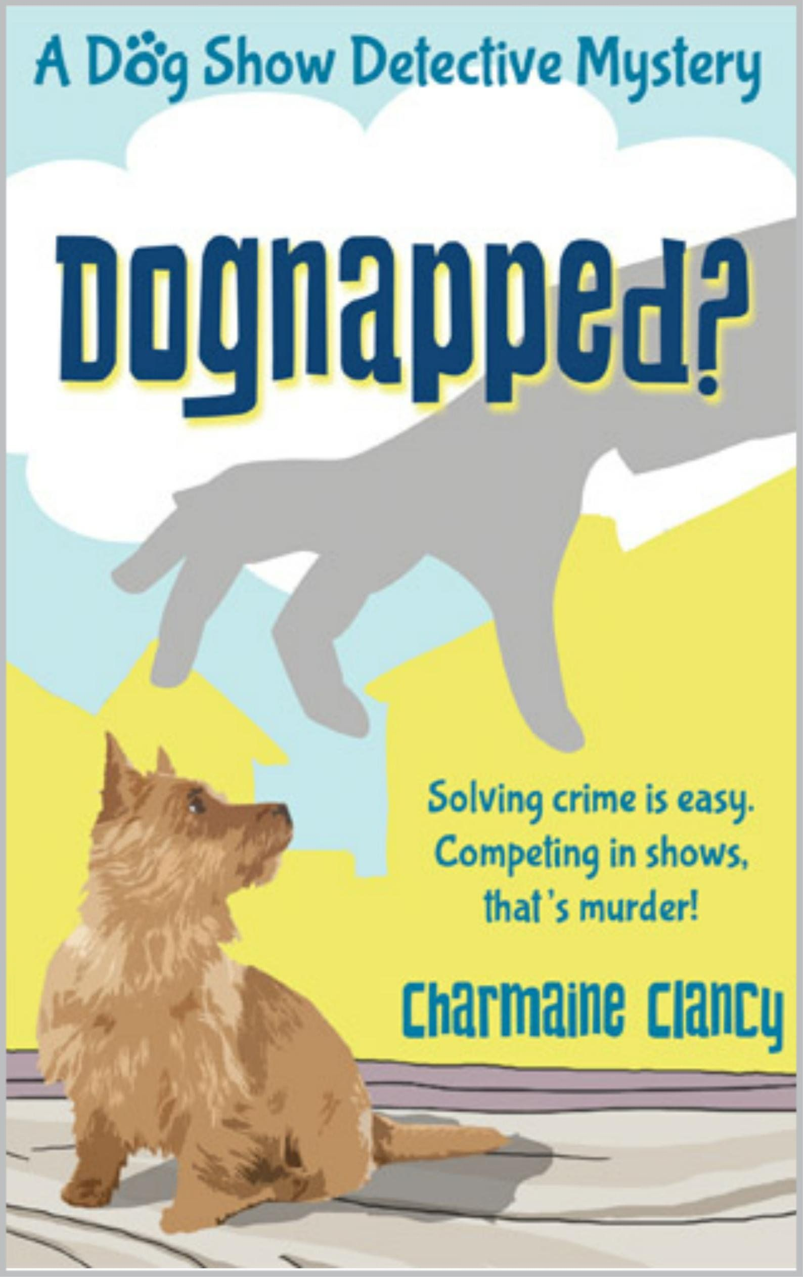 Free Today On Amazon  Dognapped? A Dog Show Detective Mystery  Mystery  For Girls