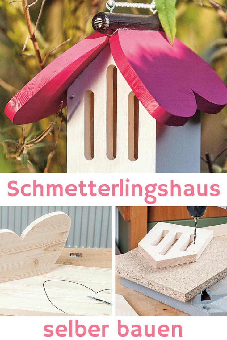 Schmetterlingshaus Bauen Schmetterlingshaus Bauanleitung Zum