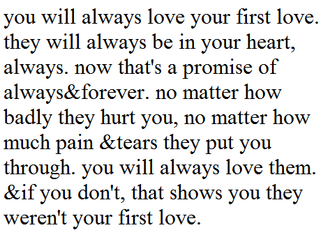 You Will Always Love Your First Love 3 Sweetheart Quotes High School Sweetheart Quotes First Love Quotes