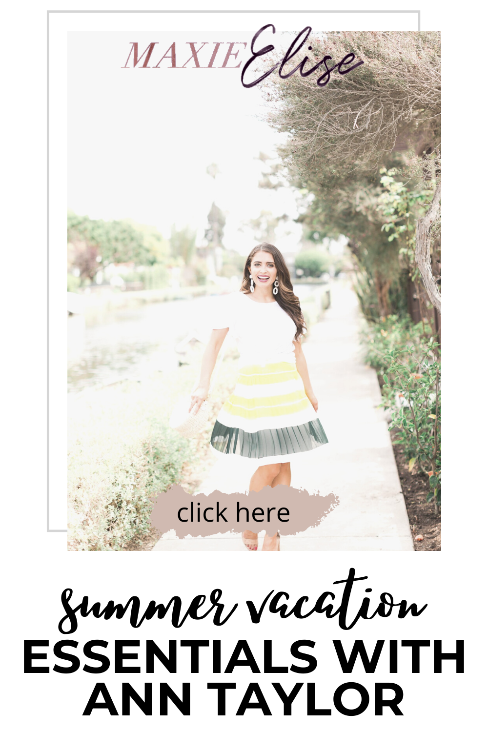 SUMMER VACATION ESSENTIALS WITH ANN TAYLOR