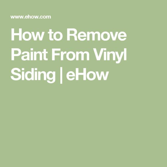 How To Remove Paint From Vinyl Siding Ehow Cleaning Vinyl Siding Paint Remover Vinyl Siding